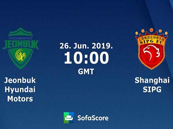 Dự đoán Jeonbuk Hyundai vs Shanghai SIPG, 17h ngày 26/6