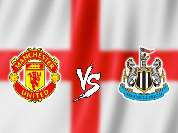 Soi kèo Man Utd vs Newcastle, 00h30 ngày 27/12