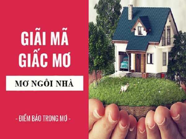 Mơ thấy ngôi nhà điềm báo tương lai của bạn