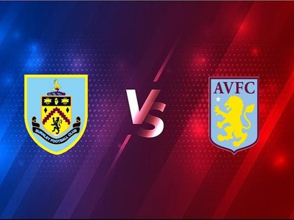 Soi kèo Burnley vs Aston Villa – 01h00 28/01, Ngoại Hạng Anh